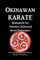 Okinawan Karate (Kobudo & Te) Teachers Styles and Secret Techniques: Expanded Third Edition [並行輸入品]