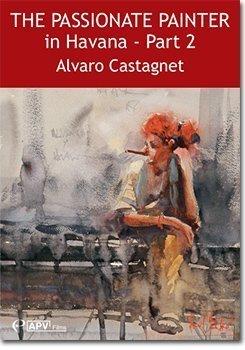 The Passionate Painter in Havana : Part 2 - Alvaro Castagnet