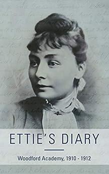 [McManamey, Henrietta]のEttie's Diary: 1910 - 1912 (English Edition)