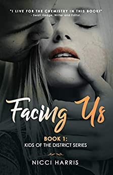 Facing Us: A Contemporary Dark Romance (The District Book 1) by [Harris, Nicci]