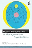 Realist Perspectives on Management and Organisations (Critical Realism: Interventions)