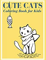 Cute Cats: Coloring Book for Kids (Cute Cats Coloring)
