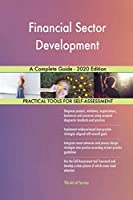 Financial Sector Development A Complete Guide - 2020 Edition