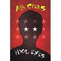 Idol Eyes: A Novel about Narcissism, Showbiz and Murder (English Edition)