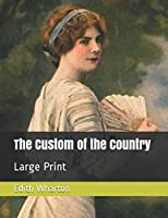The Custom of the Country: Large Print