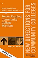 Forces Shaping Community College Missions: New Directions for Community Colleges, Number 180 (J-B CC Single Issue Community Colleges)