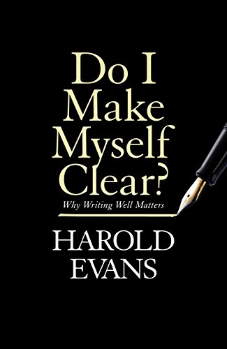 Do i make myself clear why writing well matters ebook harold do i make myself clear why writing well matters by evans harold fandeluxe Choice Image