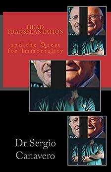 [canavero, sergio]のHead Transplantation (English Edition)