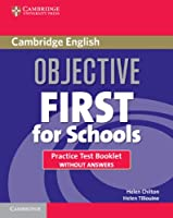 Objective First For Schools Practice Test Booklet without Answers. 3rd.
