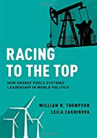 Racing to the Top: How Energy Fuels System Leadership in World Politics