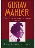 Gustav Mahler: Vienna : The Years of Challenge
