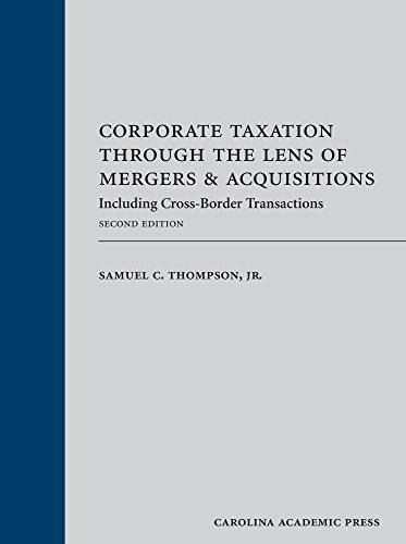 Download Corporate Taxation Through the Lens of Mergers & Acquisitions: Including Cross-Border Transactions 1611631750