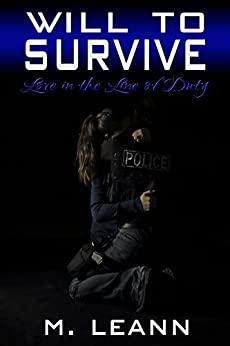 Will to Survive: Love in the Line of Duty by [Leann, M.]