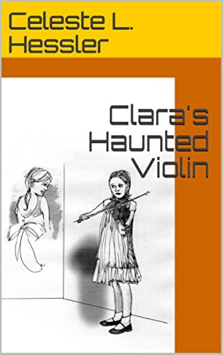 工業化する湾繁栄するClara's Haunted Violin (English Edition)