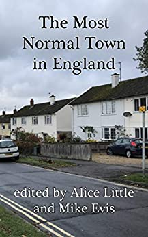 The Most Normal Town in England: a collection of short stories by [Little, Alice]
