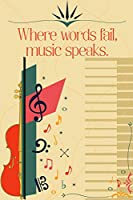 Where Words Fail Music Speaks: Sheet music book DIN-A5 with 100 pages of empty staves for music students and composers for melodies and music notation