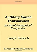 Auditory Sound Transmission: An Autobiographical Perspective