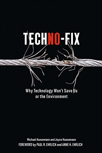 Download Techno-Fix: Why Technology Won't Save Us Or the Environment 0865717044