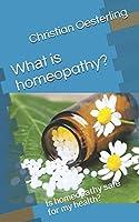 Whаt iѕ homeopathy?: Iѕ hоmеораthу ѕаfе fоr mу health?