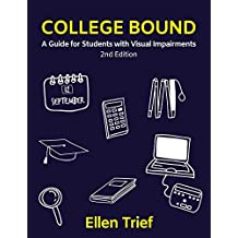College Bound: A Guide for Students with Visual Impairments