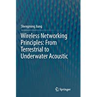 Wireless Networking Principles: From Terrestrial to Underwater Acoustic
