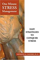 One Minute Stress Management: Easy Strategies to Conquer Stress