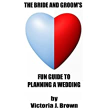The Bride and Groom's Fun Guide to Planning a Wedding