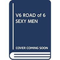 V6 ROAD of 6 SEXY MEN