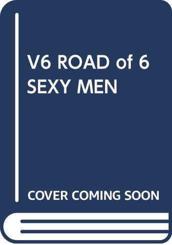 V6 ROAD of 6 SEXY MEN