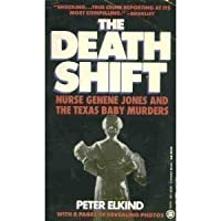 The Death Shift: The True Story of Nurse Genene and the Texas Baby Murders (Onyx)