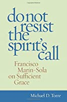 Do Not Resist the Spirit's Call: Francisco Marín-Sola on Sufficient Grace