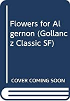 Flowers for Algernon (Gollancz Classic SF)