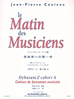 Jean-Pierre Couleau: Le Matin Des Musiciens (A) / ジャン-ピエール・クーロ: 音楽家への第一歩 (A). For 全楽器