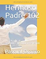 Hermoso Padre 102: Oraciones de amor y reflexión