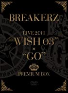 "BREAKERZ LIVE 2011""WISH 03""+""GO""PREMIUM BOX (5枚組 BOX)(完全限定生産盤) [DVD](在庫あり。)"