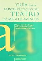 Guía para la interpretación del teatro de Mira de Amescua