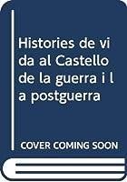 Històries de vida al Castelló de la guerra i la postguerra