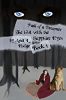 The Girl With the Sapphire Eyes (Path of a Dreamer)