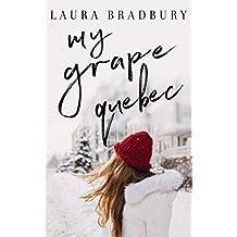 My Grape Quebec (The Grape Series Book 2)