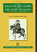 The Tales of The Clerk and The Wife of Bath (Routledge English Texts)
