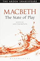 Macbeth: The State of Play (The Arden Shakespeare State of Play)
