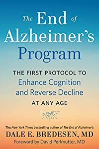 The End of Alzheimer's Program: The First Protocol to Enhance Cognition and Reverse Decline at Any Age (English Edition)