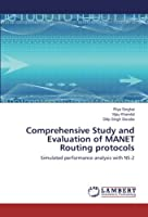 Comprehensive Study and Evaluation of MANET Routing protocols: Simulated performance analysis with NS-2