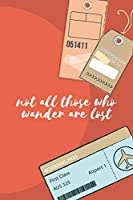 Not All Those Who Wander Are Lost: The perfect passport luggage tags personal expense tracker to track business, travel or vacation spending.
