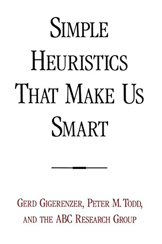 Download Simple Heuristics That Make Us Smart (Evolution and Cognition Series) 0195143817