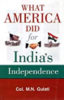 What America Did for India's Independence