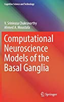 Computational Neuroscience Models of the Basal Ganglia (Cognitive Science and Technology)