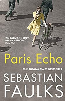 Paris Echo by [Faulks, Sebastian]