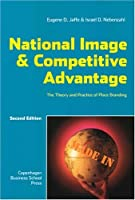 National Image and Competitive Advantage: The Theory and Practice of Place Branding by Eugene D. Jaffe Israel D. Nebenzahl(2006-04-01)