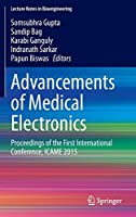 Advancements of Medical Electronics: Proceedings of the First International Conference, ICAME 2015 (Lecture Notes in Bioengineering)
